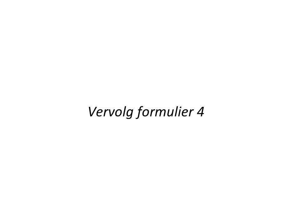 Vervolg formulier 4 Vervolg formulier 4