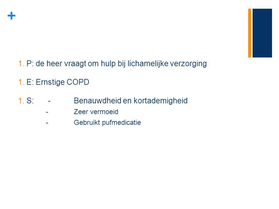 P: de heer vraagt om hulp bij lichamelijke verzorging E: Ernstige COPD