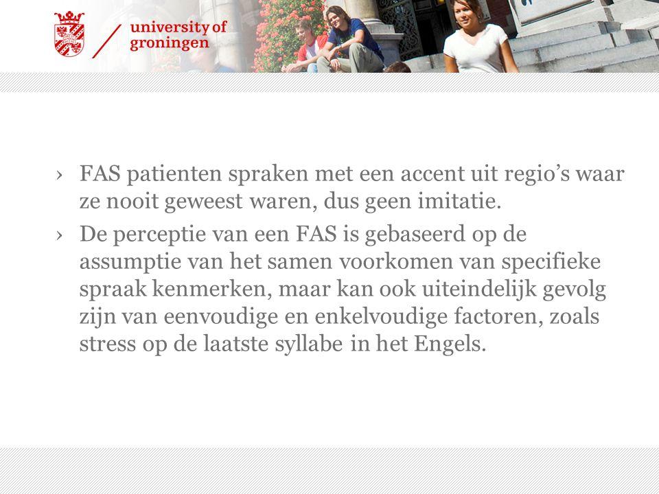 FAS patienten spraken met een accent uit regio's waar ze nooit geweest waren, dus geen imitatie.