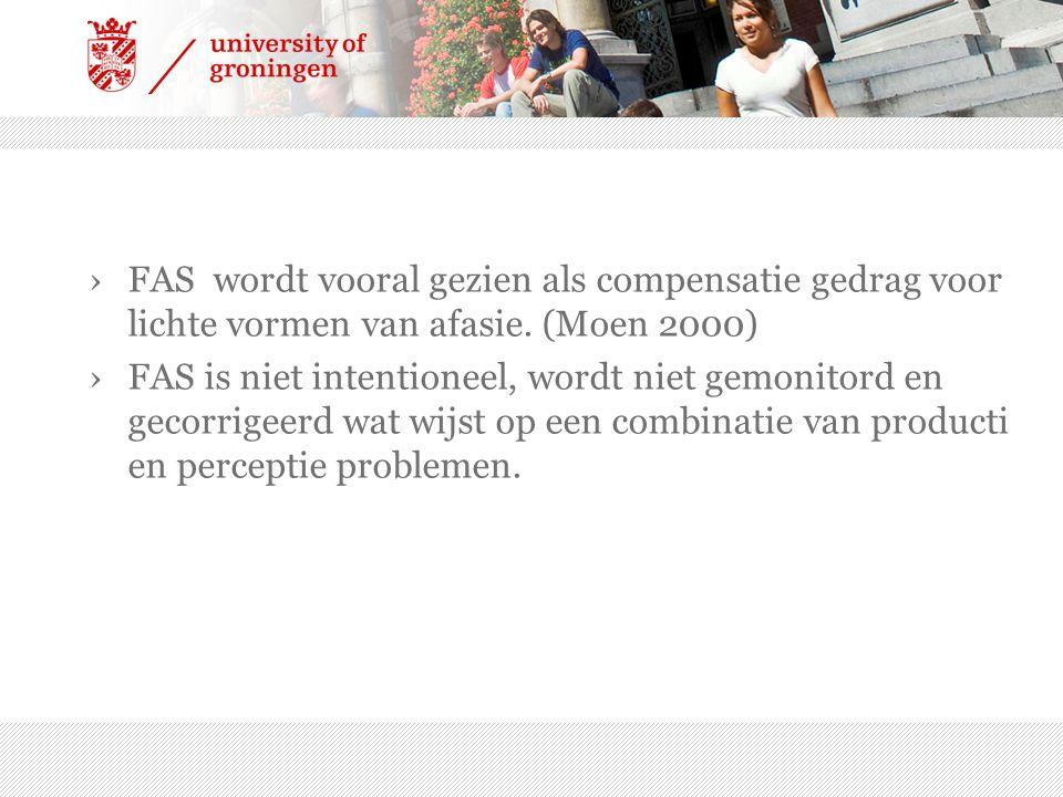 FAS wordt vooral gezien als compensatie gedrag voor lichte vormen van afasie. (Moen 2000)