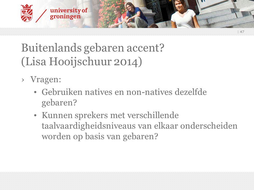 Buitenlands gebaren accent (Lisa Hooijschuur 2014)