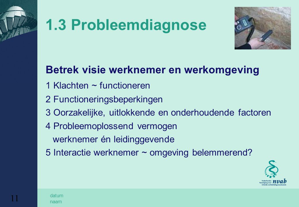 1.3 Probleemdiagnose Betrek visie werknemer en werkomgeving