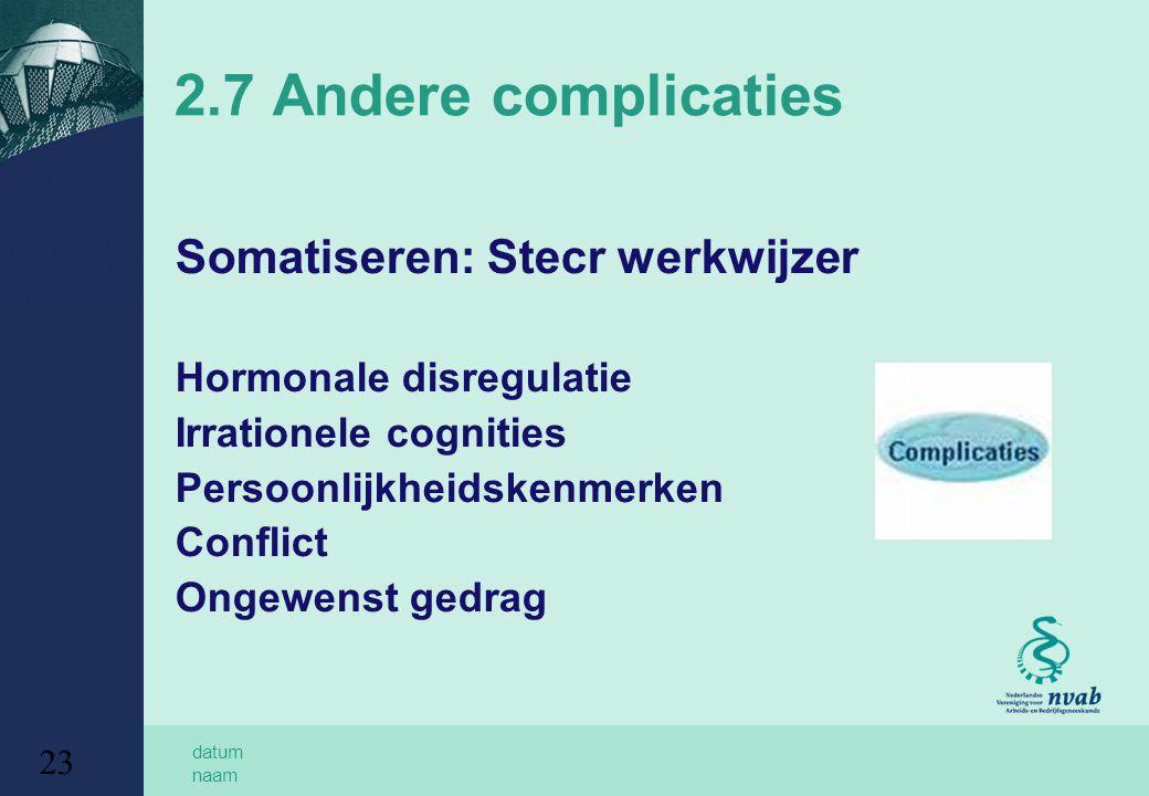 2.7 Andere complicaties Somatiseren: Stecr werkwijzer
