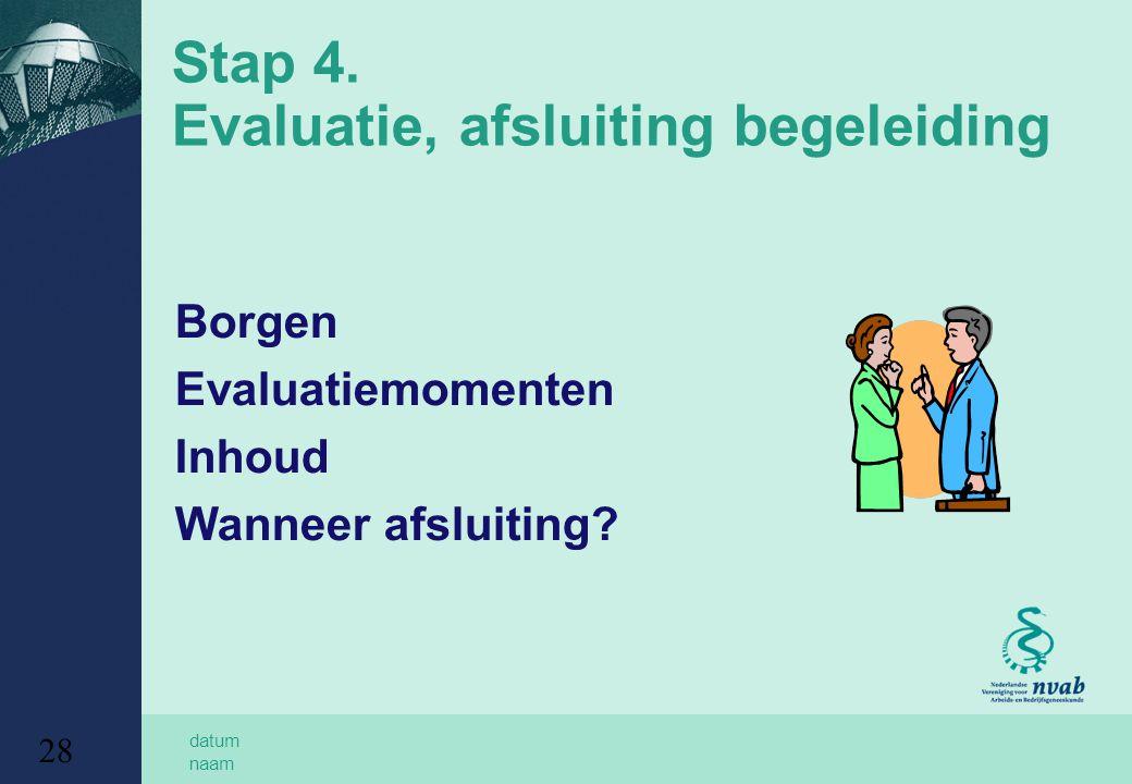 Stap 4. Evaluatie, afsluiting begeleiding