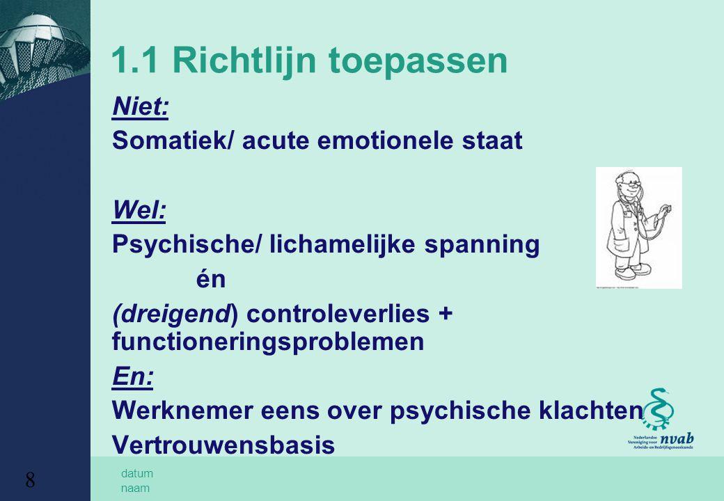1.1 Richtlijn toepassen Somatiek/ acute emotionele staat Wel: