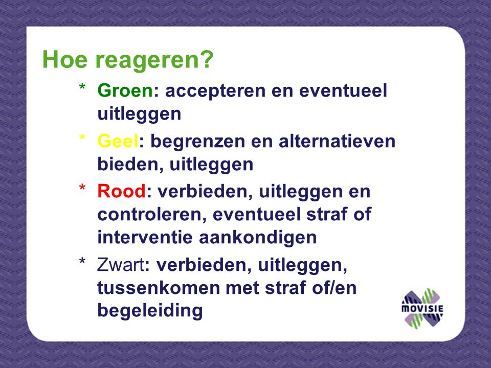 Hoe reageren Groen: accepteren en eventueel uitleggen
