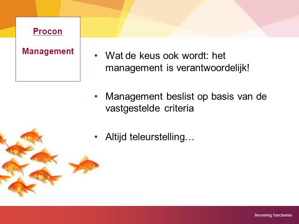 Wat de keus ook wordt: het management is verantwoordelijk!