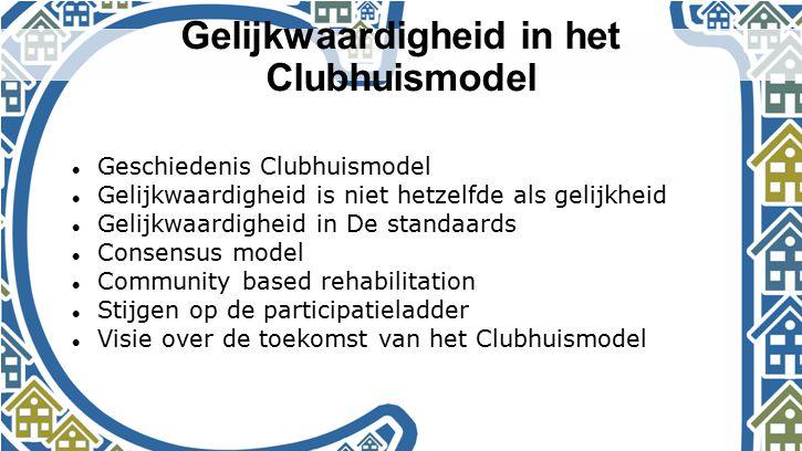 Gelijkwaardigheid in het Clubhuismodel