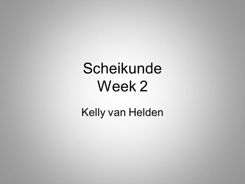 Scheikunde Week 2 Kelly van Helden