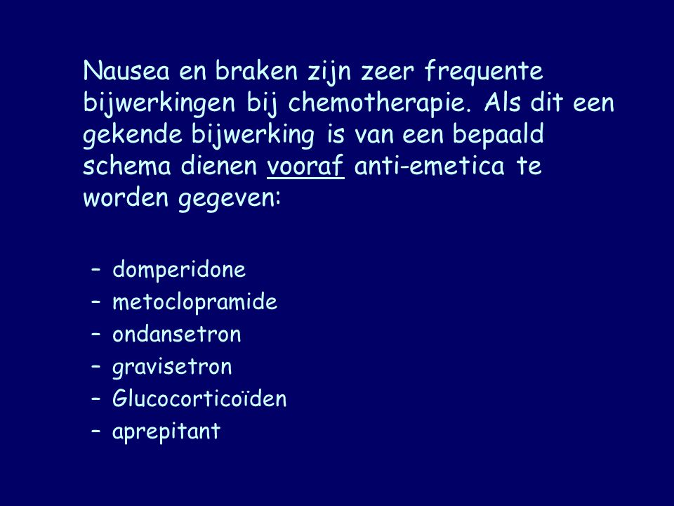 Nausea en braken zijn zeer frequente bijwerkingen bij chemotherapie