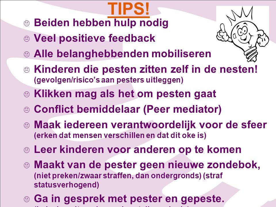 TIPS! Beiden hebben hulp nodig Veel positieve feedback