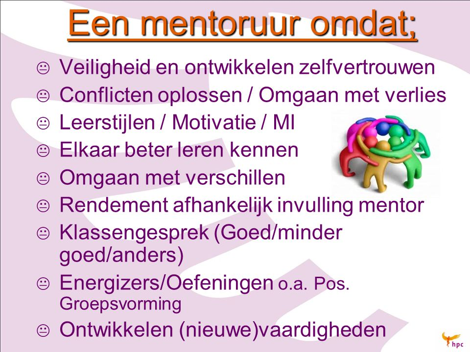 Een mentoruur omdat; Veiligheid en ontwikkelen zelfvertrouwen