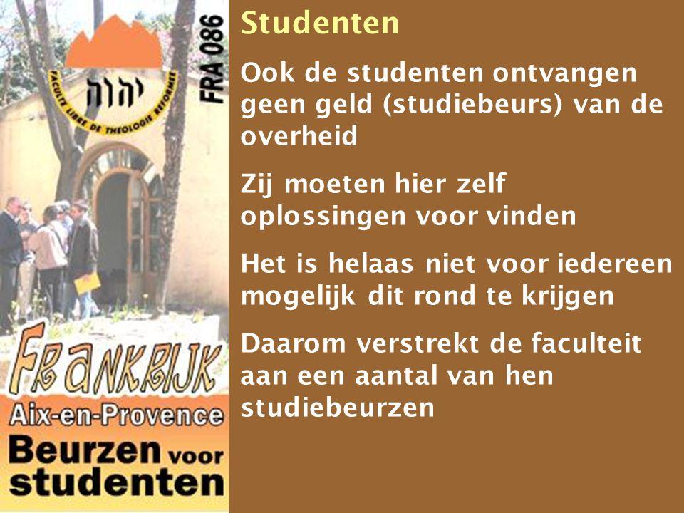 Studenten Ook de studenten ontvangen geen geld (studiebeurs) van de overheid. Zij moeten hier zelf oplossingen voor vinden.
