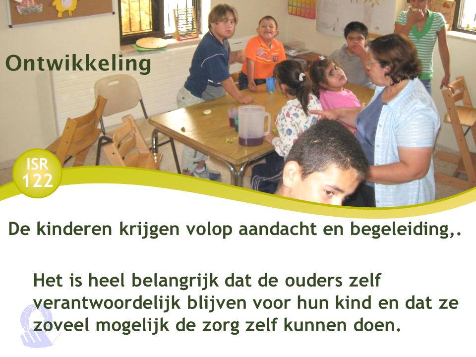 Ontwikkeling De kinderen krijgen volop aandacht en begeleiding,.