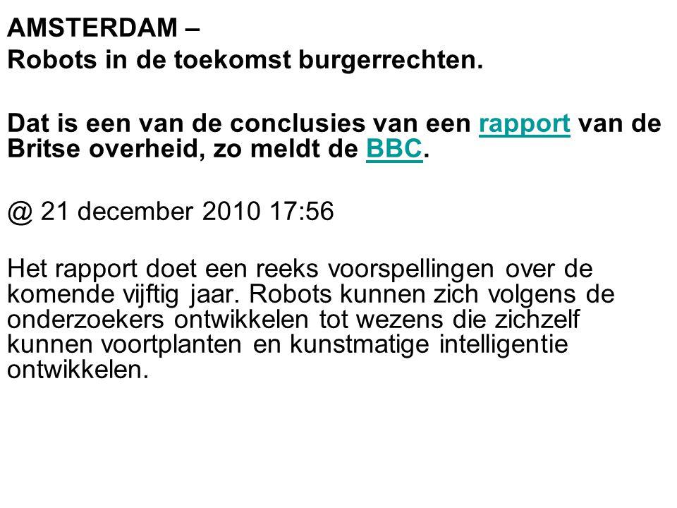 AMSTERDAM – Robots in de toekomst burgerrechten. Dat is een van de conclusies van een rapport van de Britse overheid, zo meldt de BBC.