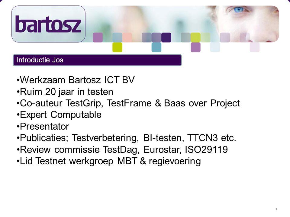 Werkzaam Bartosz ICT BV Ruim 20 jaar in testen