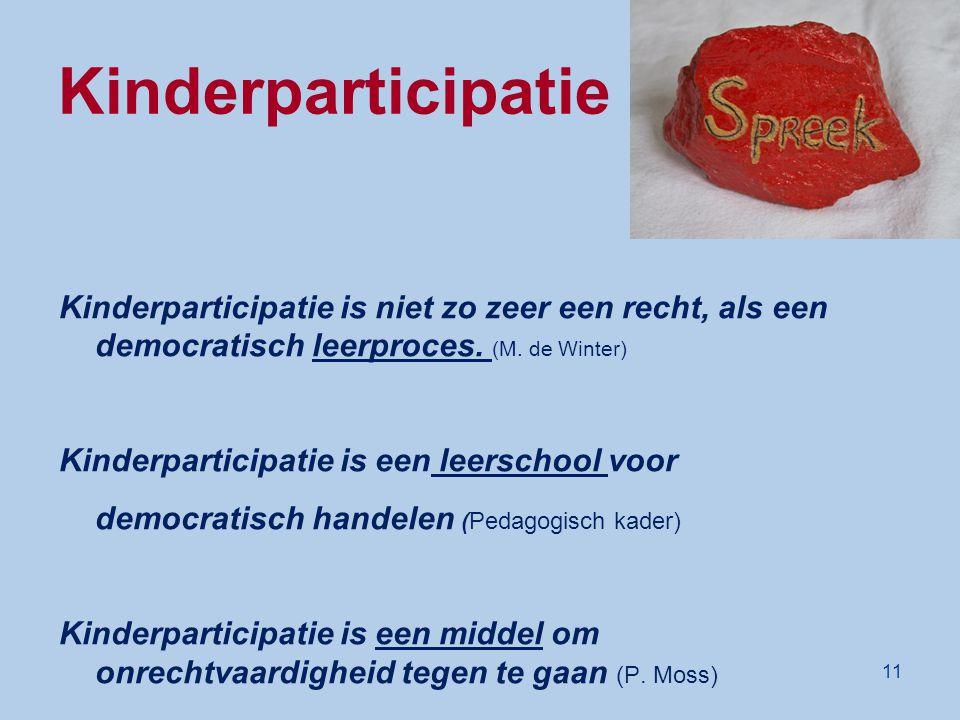 Kinderparticipatie De spreeksteen. Kinderparticipatie is niet zo zeer een recht, als een democratisch leerproces. (M. de Winter)