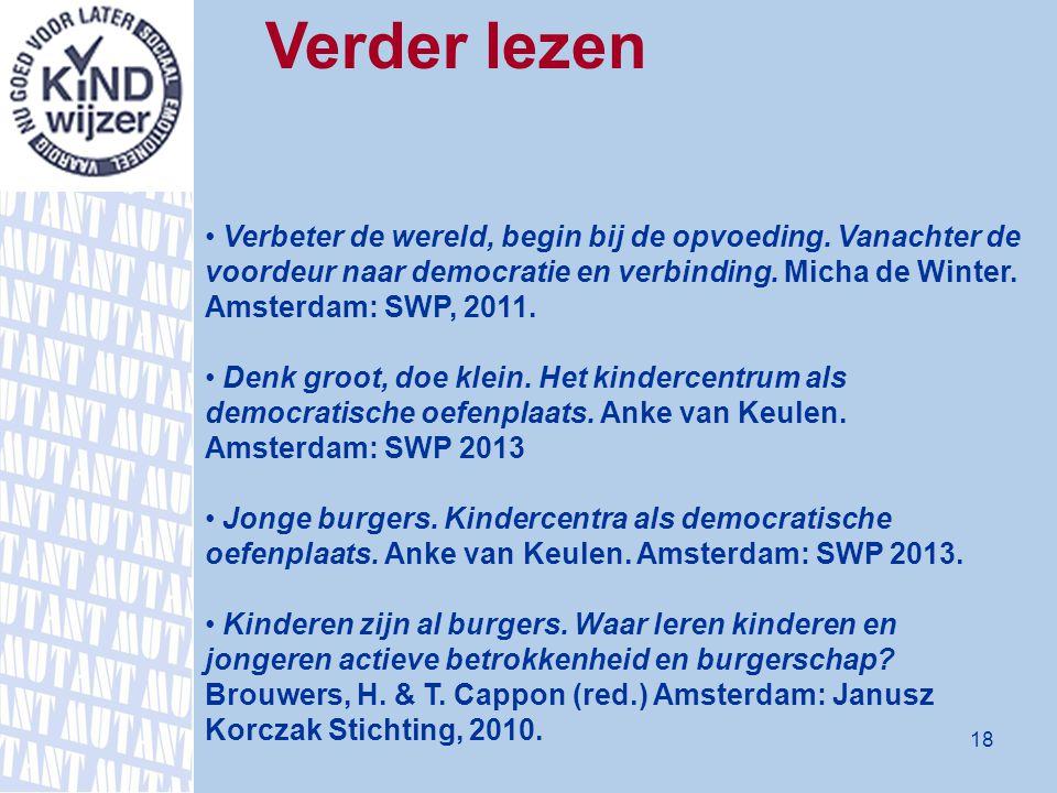 Verder lezen Verbeter de wereld, begin bij de opvoeding. Vanachter de voordeur naar democratie en verbinding. Micha de Winter. Amsterdam: SWP, 2011.