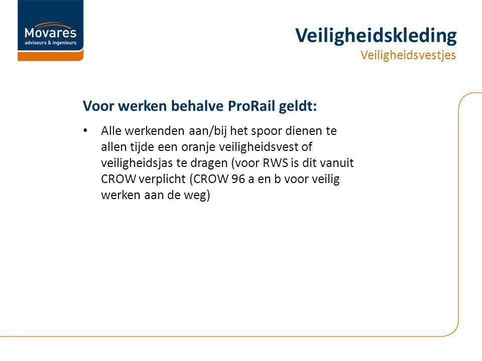 Veiligheidskleding Voor werken behalve ProRail geldt: