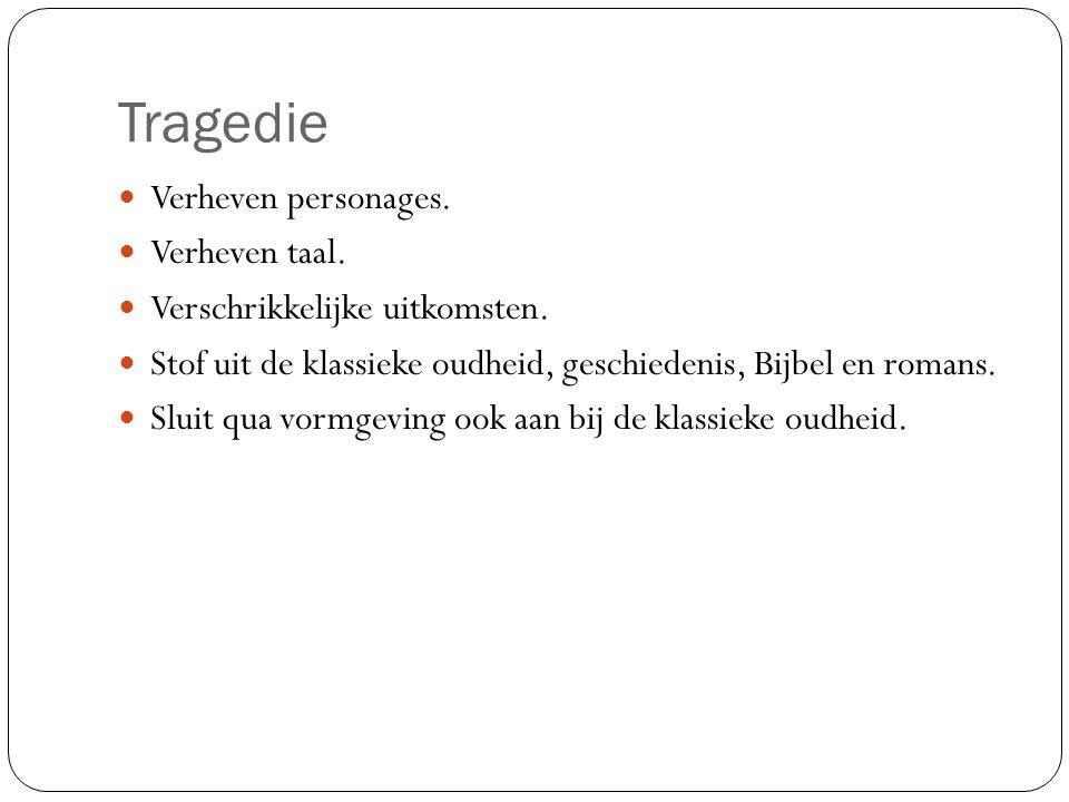 Tragedie Verheven personages. Verheven taal.
