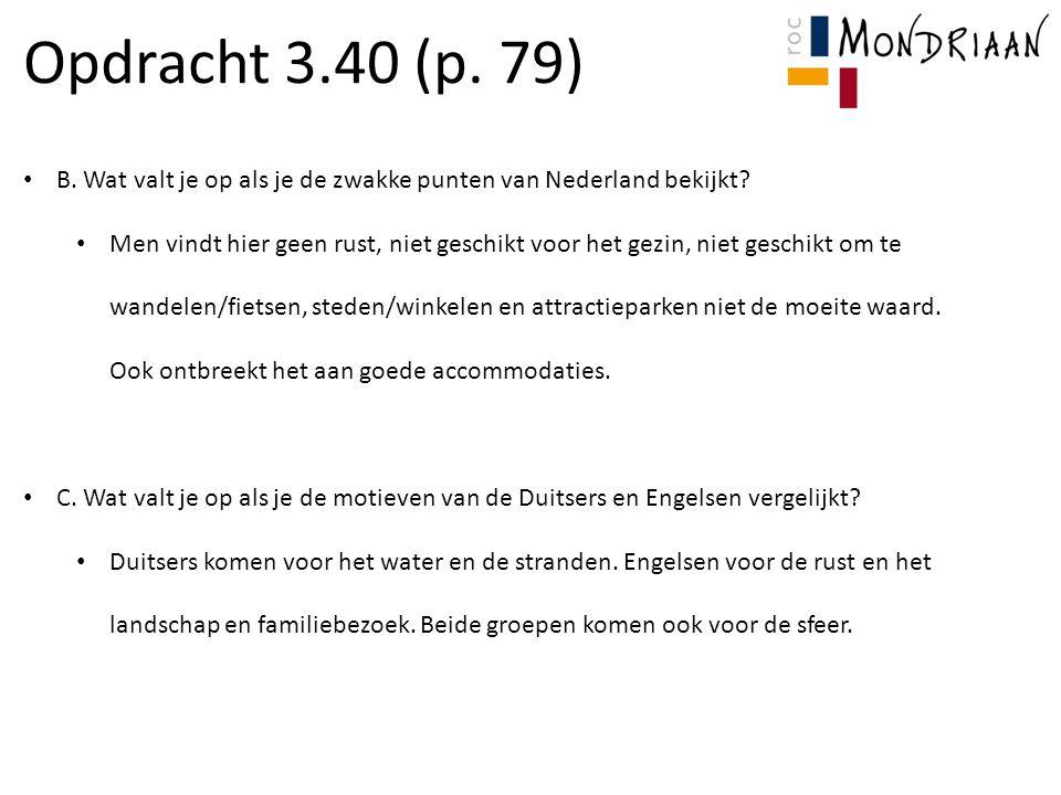 Opdracht 3.40 (p. 79) B. Wat valt je op als je de zwakke punten van Nederland bekijkt