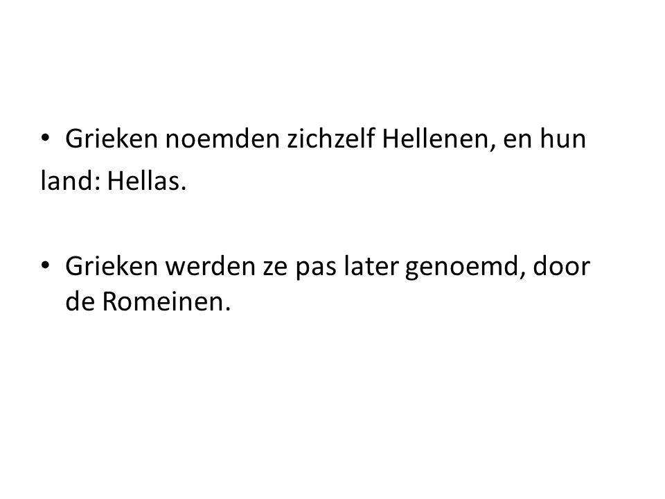 Grieken noemden zichzelf Hellenen, en hun