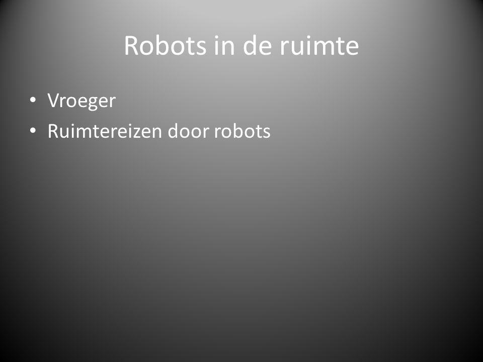 Robots in de ruimte Vroeger Ruimtereizen door robots