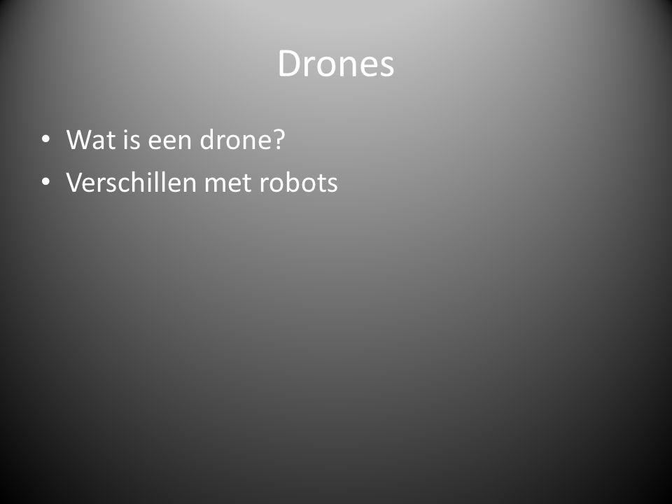 Drones Wat is een drone Verschillen met robots