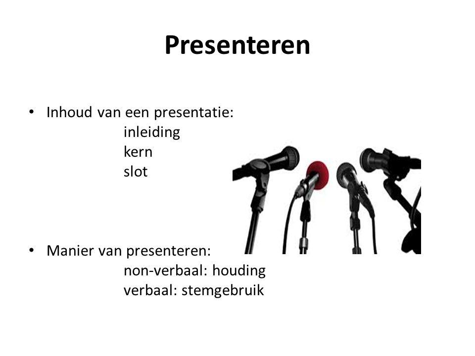 Presenteren Inhoud van een presentatie: inleiding kern slot