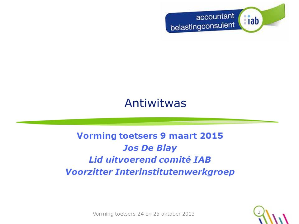 Antiwitwas Vorming toetsers 9 maart 2015 Jos De Blay