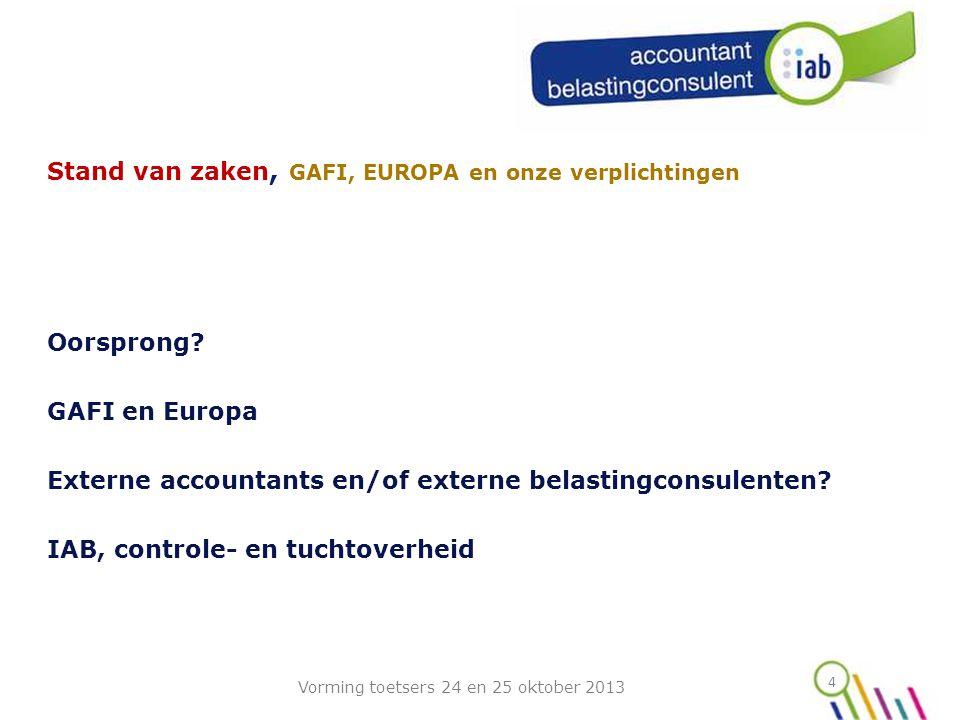 Stand van zaken, GAFI, EUROPA en onze verplichtingen
