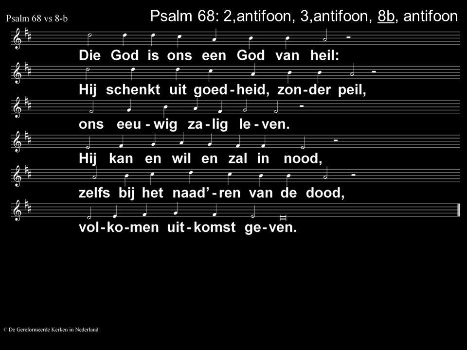 Psalm 68: 2,antifoon, 3,antifoon, 8b, antifoon
