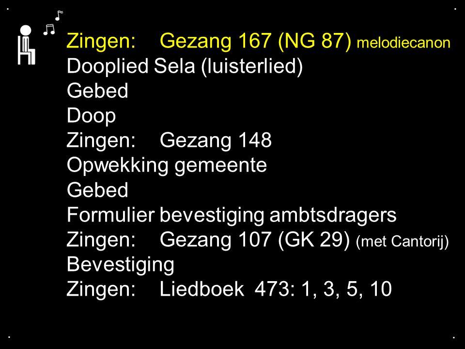 Zingen: Gezang 167 (NG 87) melodiecanon Dooplied Sela (luisterlied)
