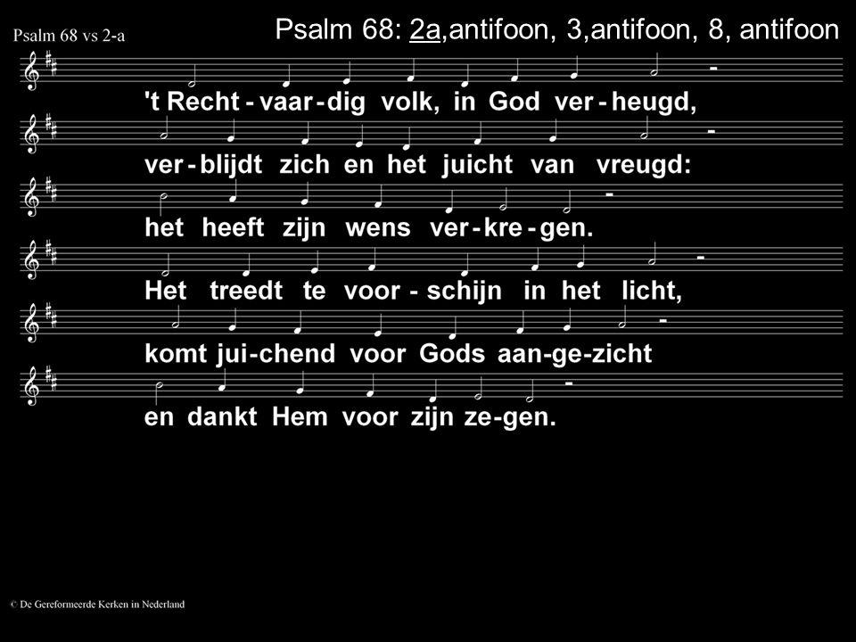 Psalm 68: 2a,antifoon, 3,antifoon, 8, antifoon