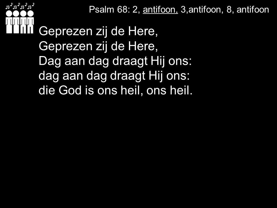 Psalm 68: 2, antifoon, 3,antifoon, 8, antifoon