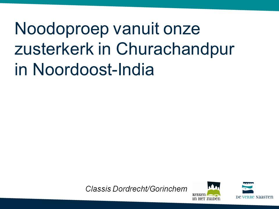 Noodoproep vanuit onze zusterkerk in Churachandpur in Noordoost-India