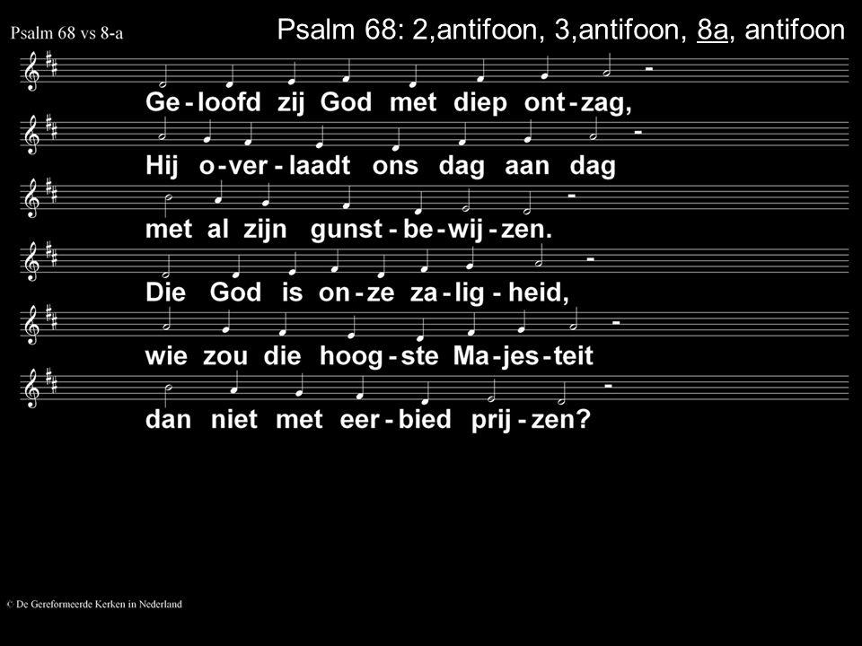 Psalm 68: 2,antifoon, 3,antifoon, 8a, antifoon