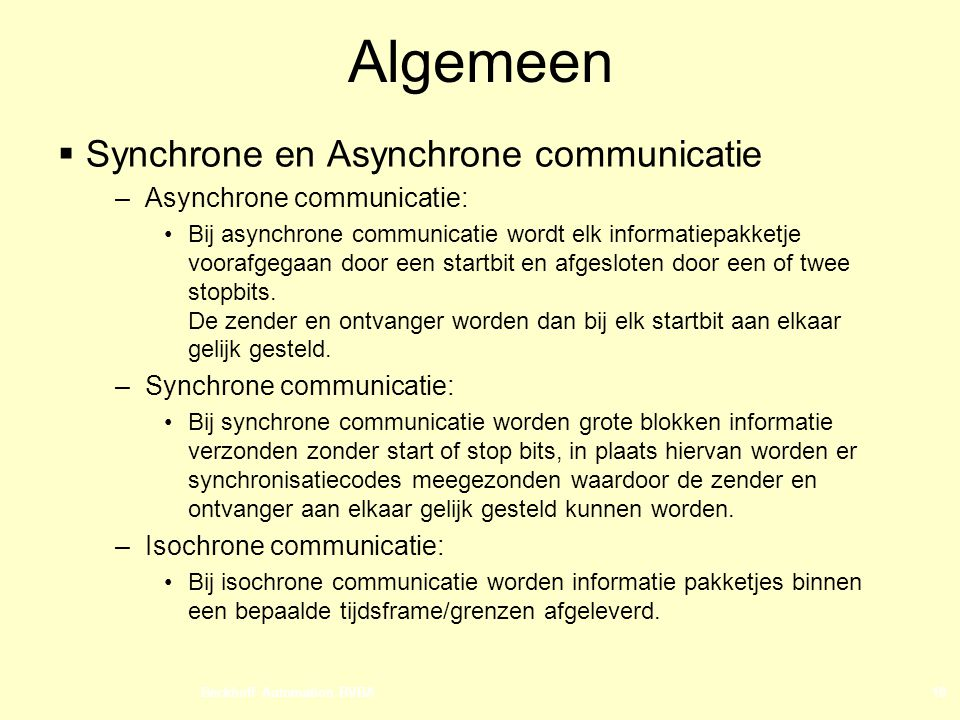 Algemeen Synchrone en Asynchrone communicatie Asynchrone communicatie: