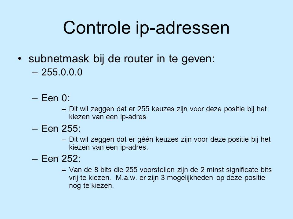 Controle ip-adressen subnetmask bij de router in te geven: 255.0.0.0