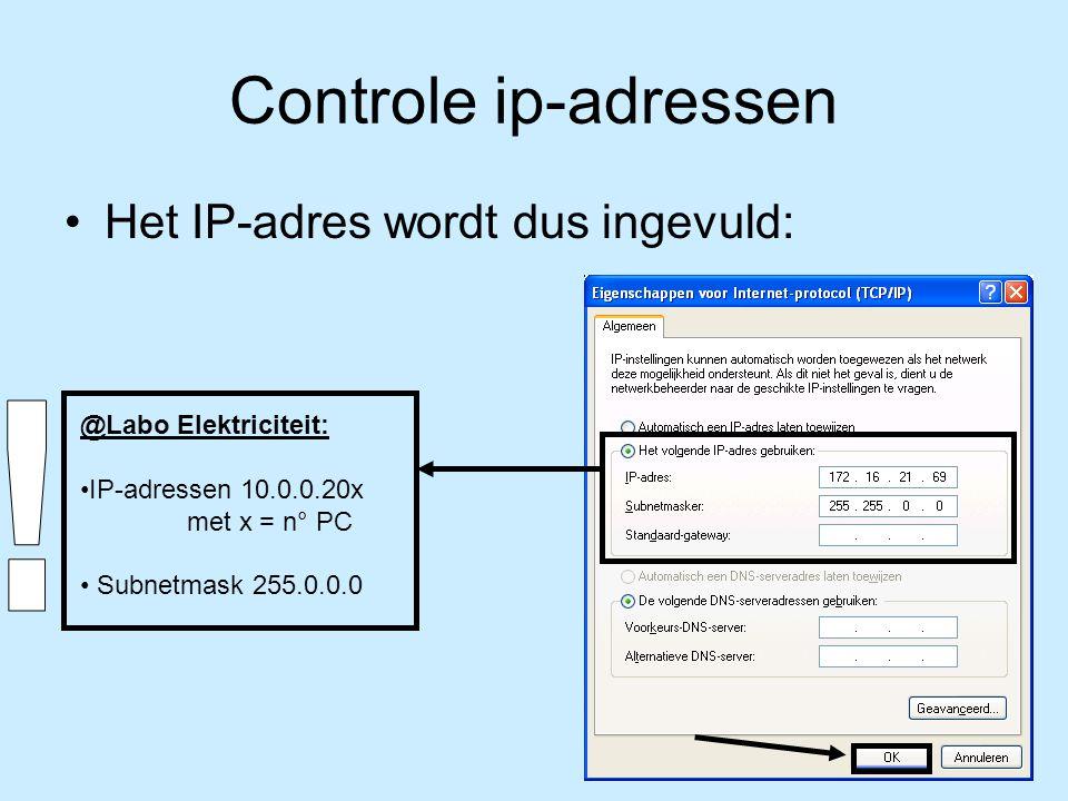 Controle ip-adressen ! Het IP-adres wordt dus ingevuld: