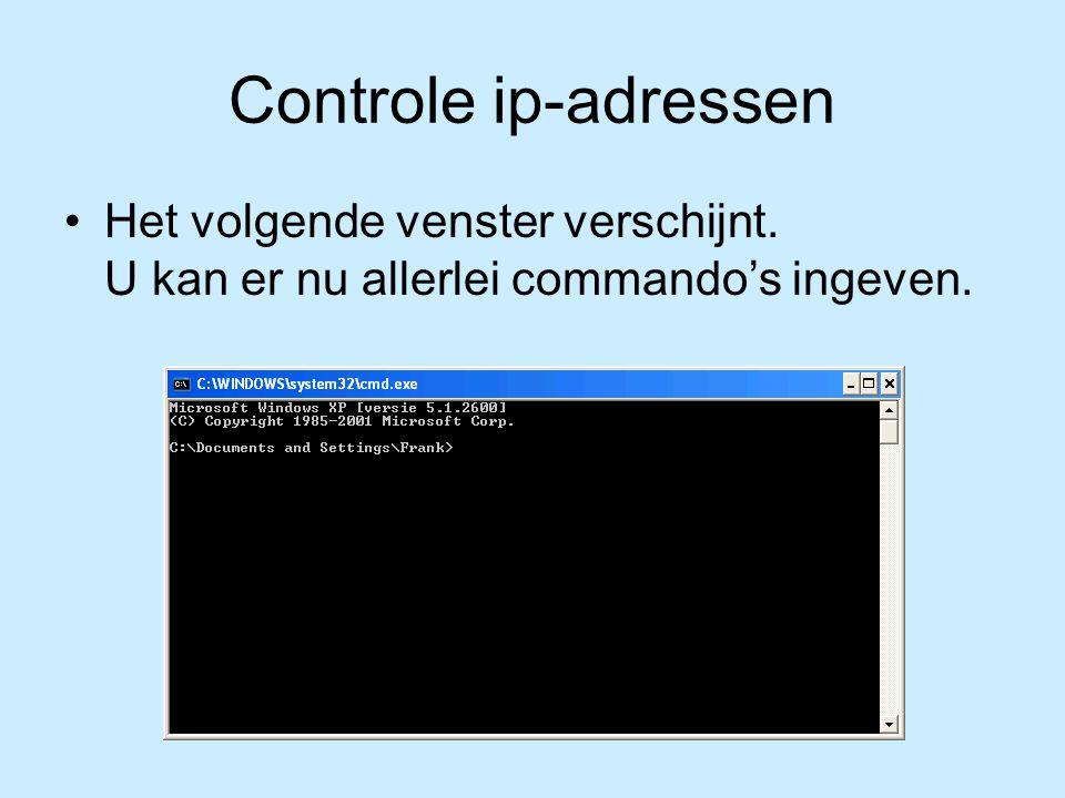 Controle ip-adressen Het volgende venster verschijnt. U kan er nu allerlei commando's ingeven.