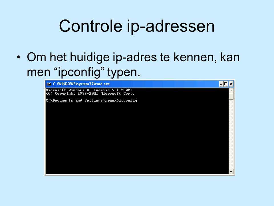Controle ip-adressen Om het huidige ip-adres te kennen, kan men ipconfig typen.