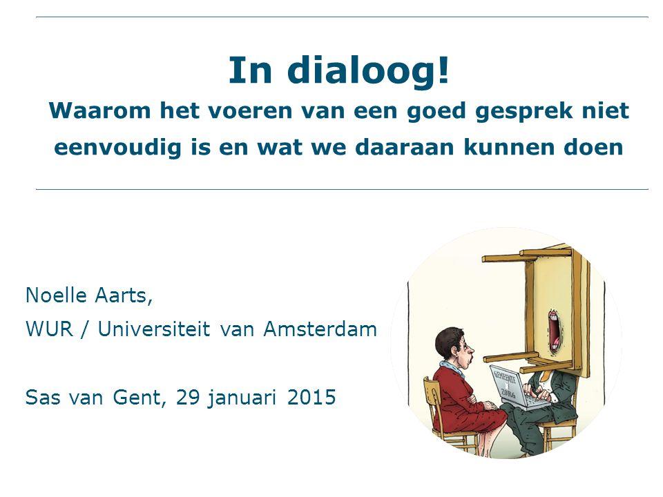 In dialoog! Waarom het voeren van een goed gesprek niet eenvoudig is en wat we daaraan kunnen doen