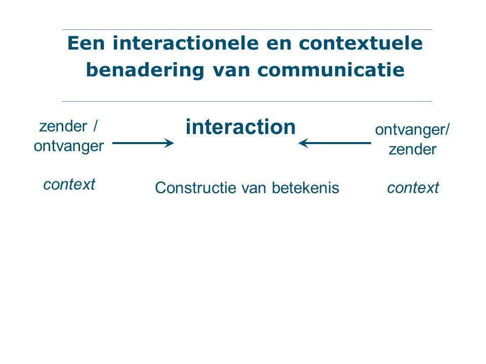 Een interactionele en contextuele benadering van communicatie