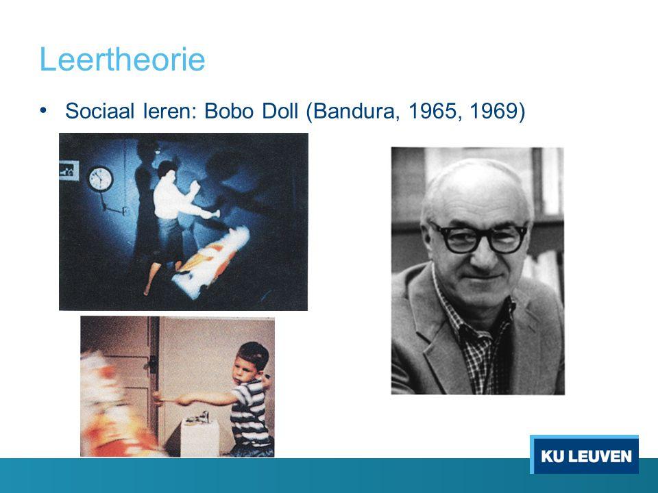 Leertheorie Sociaal leren: Bobo Doll (Bandura, 1965, 1969)