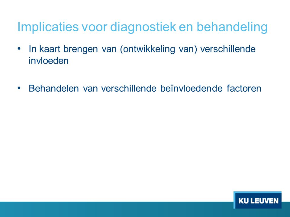 Implicaties voor diagnostiek en behandeling