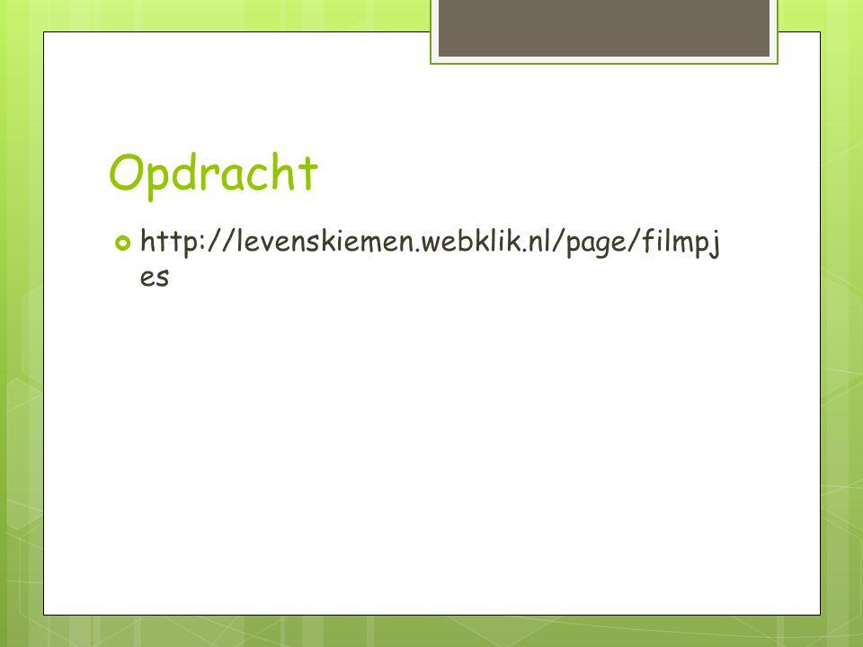 Opdracht http://levenskiemen.webklik.nl/page/filmpjes