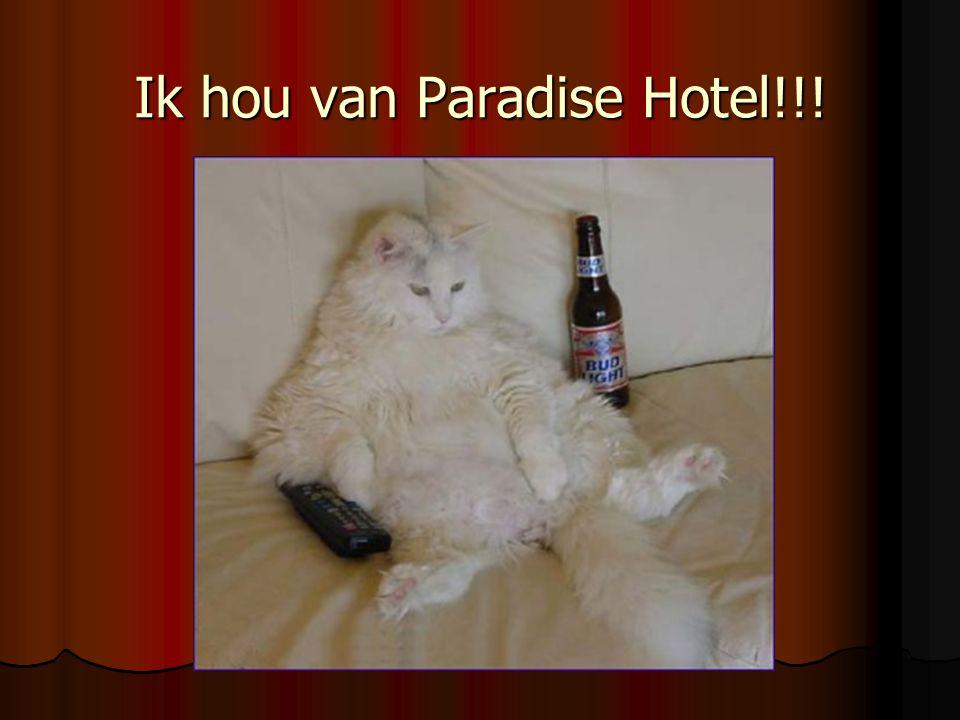 Ik hou van Paradise Hotel!!!