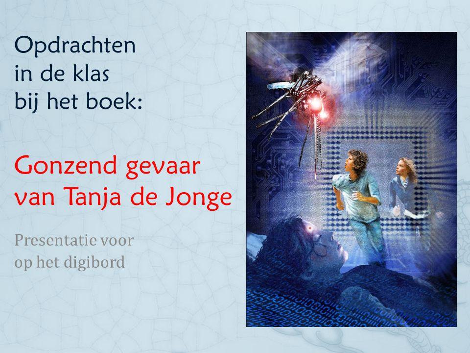 Opdrachten in de klas bij het boek: Gonzend gevaar van Tanja de Jonge