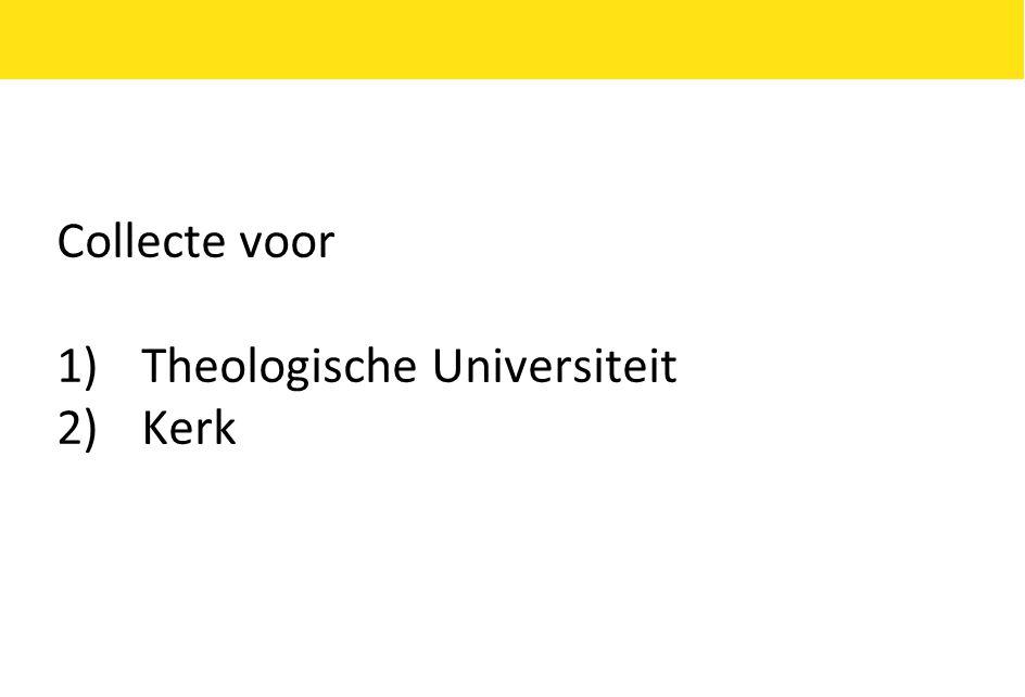 Collecte voor Theologische Universiteit Kerk
